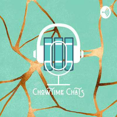 Chowtime Chats