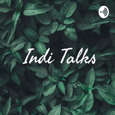 Indi Talks