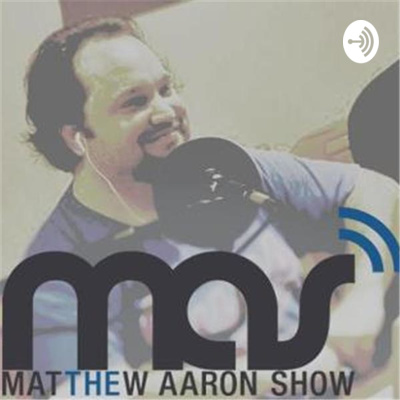 The Matthew Aaron Show