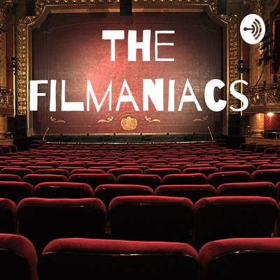 The Filmaniacs