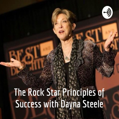 The Rock Star Principles of Success with Dayna Steele