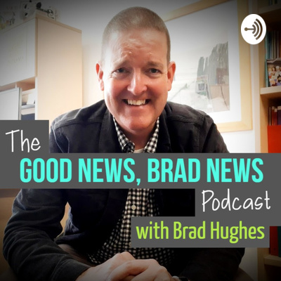 The Good News, Brad News Podcast
