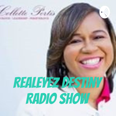 The Real-eyes Destiny Radio Show