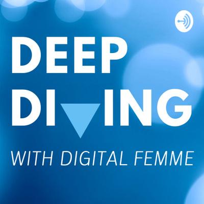 Deep Diving With Digital Femme