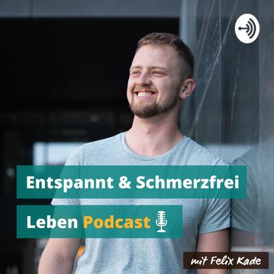 Entspannt & Schmerzfrei Leben Podcast