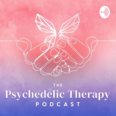 The Psychedelic Therapy Podcast