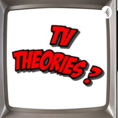 TV Theories Podcasts