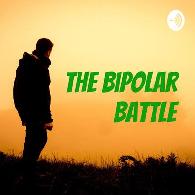 The Bipolar Battle