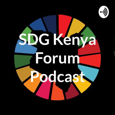 SDG Kenya Forum Podcast