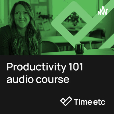 Productivity 101 - a free audio course from Time etc