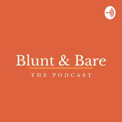 Blunt & Bare with Ìbùkúnwrites