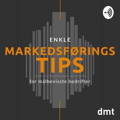 Enkle markedsføringstips for målbevisste bedrifter - en norsk podcast om markedsføring