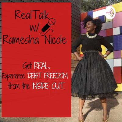 Real Talk w/Ramesha Nicole