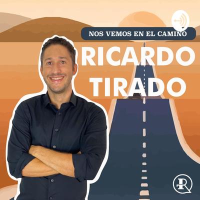Ricardo Tirado: Nos vemos en el camino