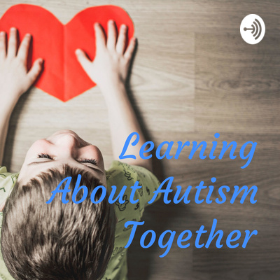 Learning About Autism Together