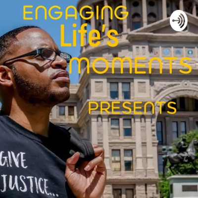 Engaging Life's Moments Presents: