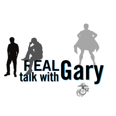 REAL talk with Gary