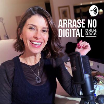 Arrase no Digital - Caroline Caracas