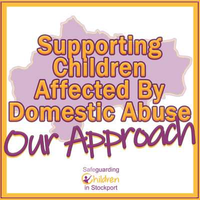 Supporting Children Affected By Domestic Abuse - our approach