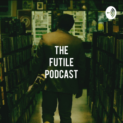 The Futile Podcast