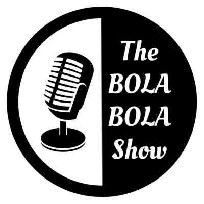 The BOLA BOLA Show