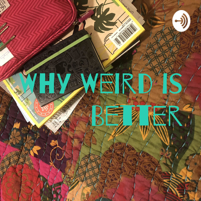 Why Weird is Better