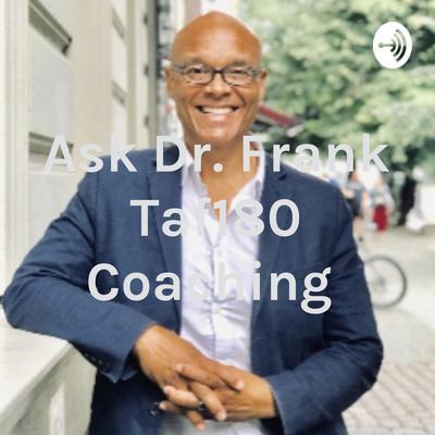 Ask Dr. Frank - Taf180