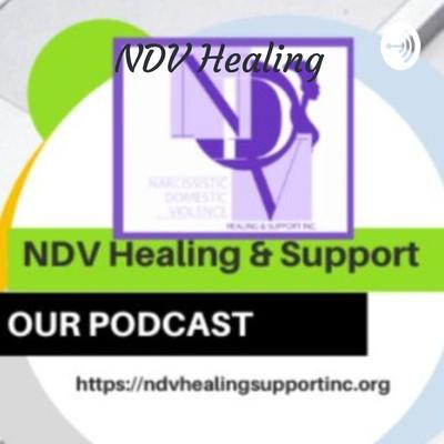 NDV Healing : Domestic Violence, True Crime, and more ! Premiere podcast for domestic violence !
