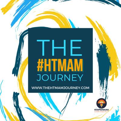 The #HTMAM Journey | Part of the Rispreneurs Family.
