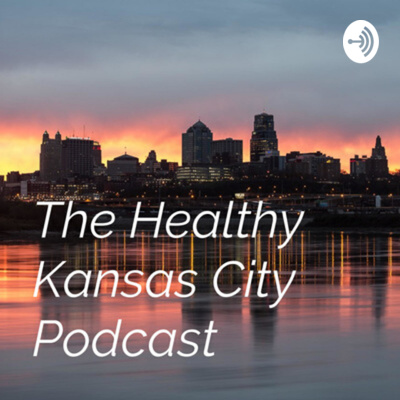 The Healthy Kansas City Podcast