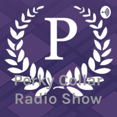 Perky Collar Radio Show