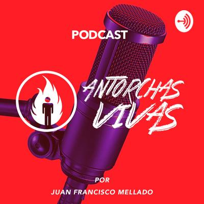 Antorchas Vivas Podcast