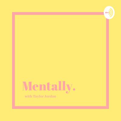 Mentally