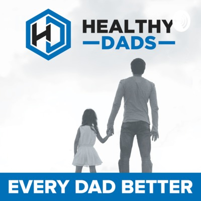 Healthy Dads - with Mike Ruman