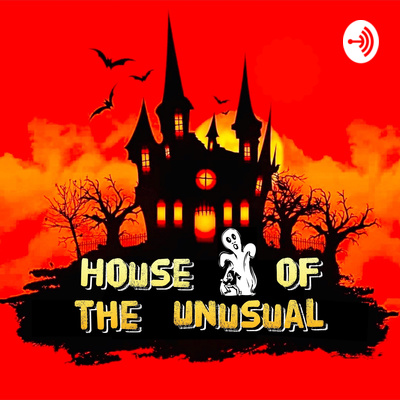 HOUSE OF THE UNUSUAL