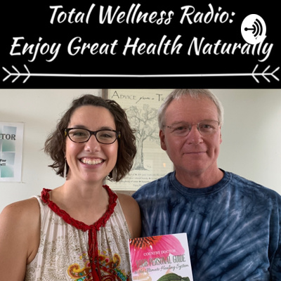 Total Wellness Radio: Enjoy Great Health Naturally