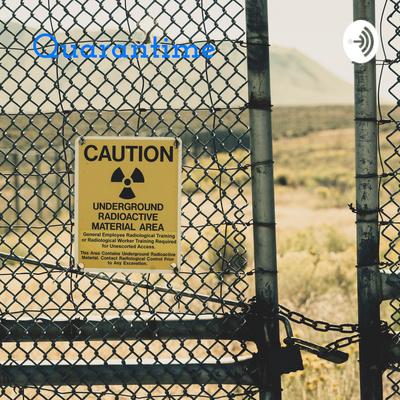 "Quarantime: A journal of surviving the ""apocalypse"""