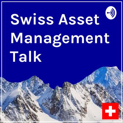 Swiss Asset Management Talk