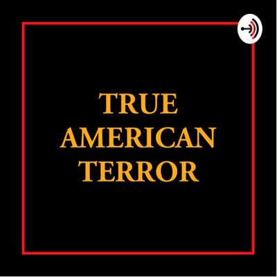 True American Terror