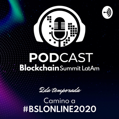 Blockchain Summit Latam Podcast