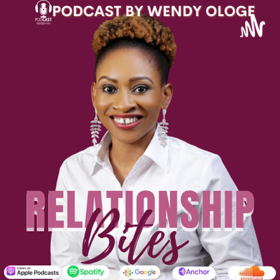 Relationship Bites With Wendy Ologe