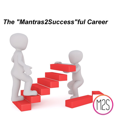 "The ""Mantras2Success""ful Career"