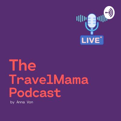 The TravelMama Podcast