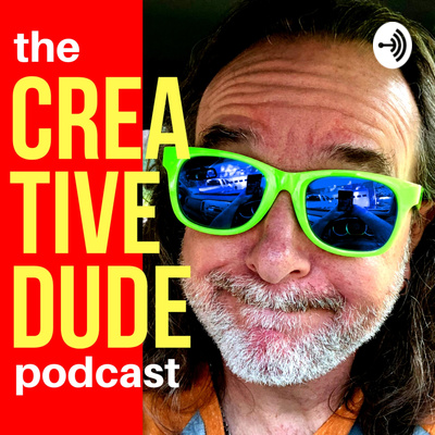 The Creative Dude Podcast