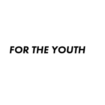 For The Youth
