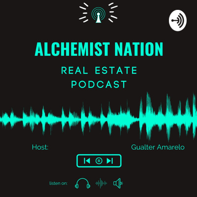 Alchemist Nation Podcast With Gualter Amarelo The Real Estate Mentor