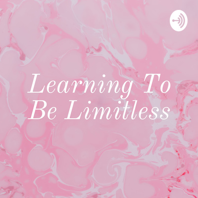 Learning To Be Limitless