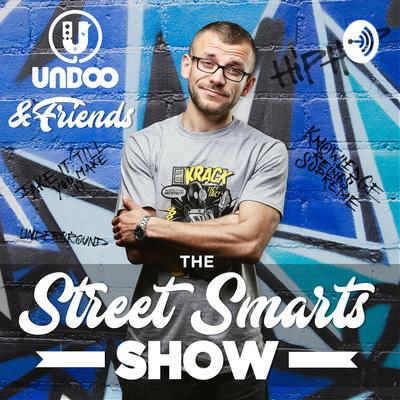 DJ Undoo & Friends - The Street Smarts Show