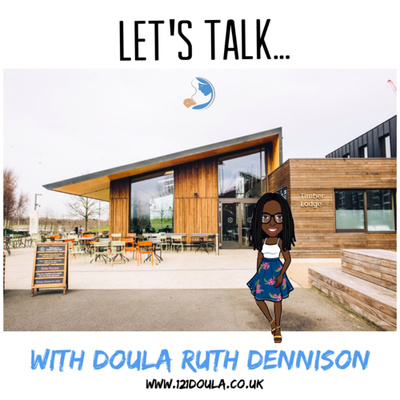 Let's Talk with Doula Ruth Dennison
