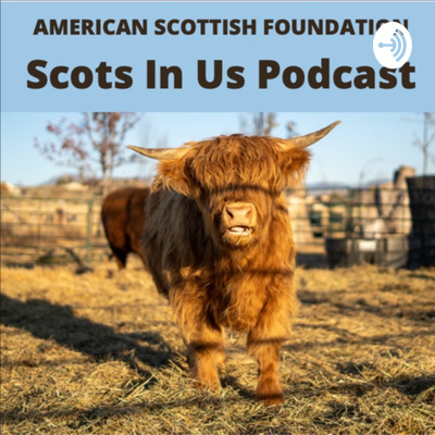 ScotsInUs Podcast from The American Scottish Foundation